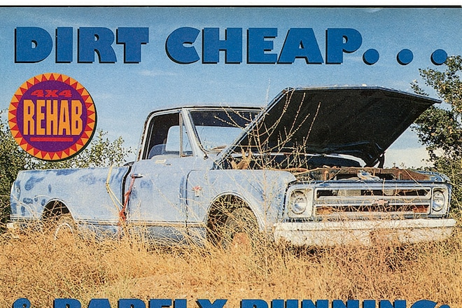 Trail's End: Flashback April 1992, Resurrecting A Non-Running 1967 Chevy 1/2-Ton Pickup