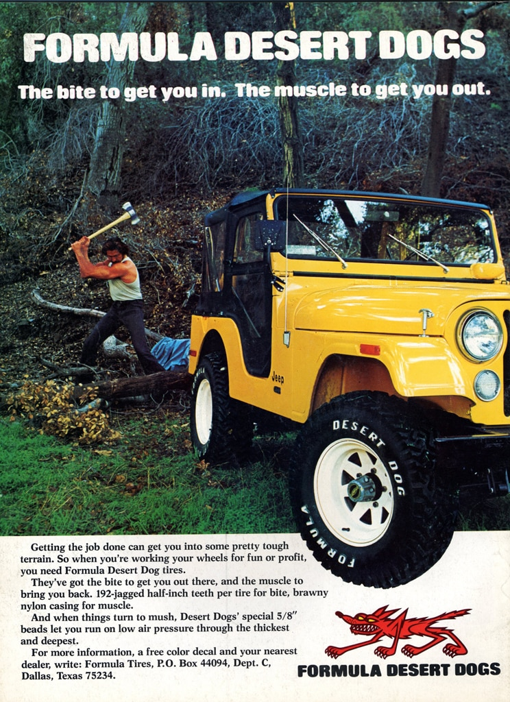 Calling Monty Python: Formula Desert Dogs were tires for manly men, but unless this photo's a composite, given the size of the Jeep, Paul Bunyan over there's only three feet tall.