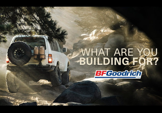 BFGoodrich's WHAT ARE YOU BUILDING FOR Contest: Are You Lucky?